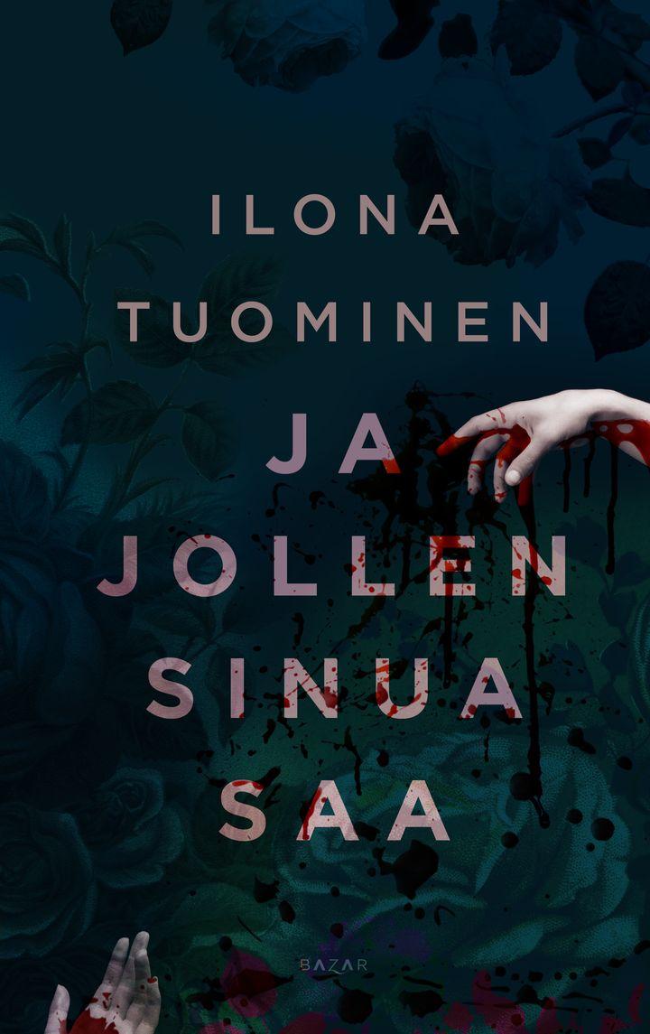 Ja jollen sinua saa on Ilona Tuomisen esikoisromaani. Kansi: Satu Kontinen.