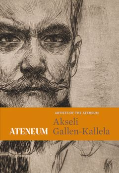 Book series Artists of the Ateneum / Marja Lahelma: Akseli Gallen-Kallela